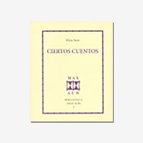 Ciertos cuentos. Nº 2. Max Aub. 2001