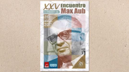 XXV Encuentro de Estudiantes con Max Aub.